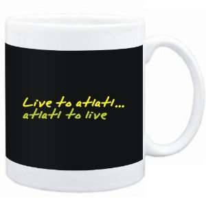 Mug Black  LIVE TO Atlatl ,Atlatl TO LIVE !  Sports: