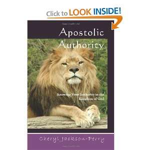 Apostolic Authority (9780982121719): Cheryl Jackson Perry