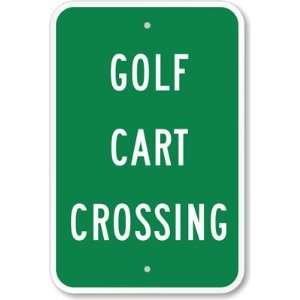 Golf Cart Crossing High Intensity Grade Sign, 18 x 12