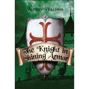 The Knight in Shining Armor (9781424192281): Aubrey