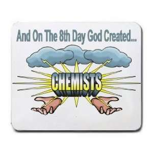 And On The 8th Day God Created CHEMISTS Mousepad