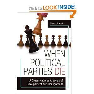 When Political Parties Die A Cross National Analysis of