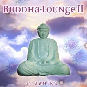 Buddha Lounge 2 by Zahira Various Music
