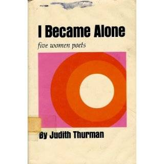 became alone: Five women poets, Sappho, Louise Labe, Ann Bradstreet