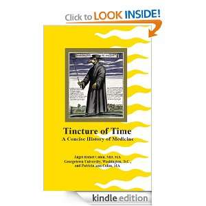 Tincture of Time A Concise History of Medicine Angel Rafael Colon