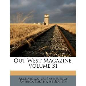 Out West Magazine, Volume 31 (9781174924323