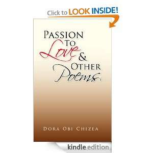 Passion To Love & Other Poems: Dora Obi Chizea:  Kindle