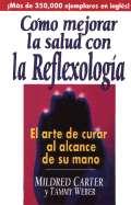 La Salud Con La Reflexologia: El Arte de Curar Al Alcance de Su Mano