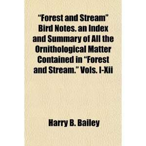 Forest and Stream Bird Notes. an Index and Summary of