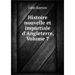 Impartiale Dangleterre, Volume 7 (French Edition) John Barrow Books