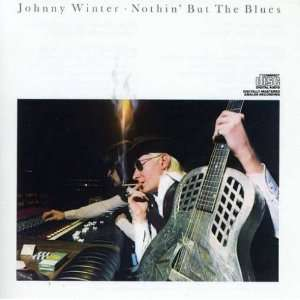 Nothing But the Blues Johnny Winter Music