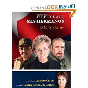 . La historia secreta: Memorias de Juanita Castro contadas a Maria
