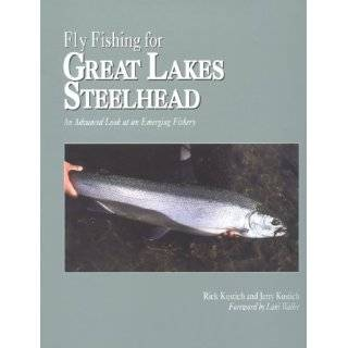 Great Lakes Steelhead, Salmon & Trout: Essential Techniques for Fly