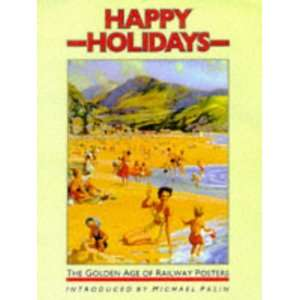 Golden Age of Railway Posters (9781862051898) Michael Palin Books