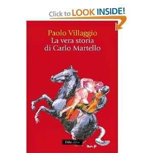 vera storia di Carlo Martello (9788866200895) Paolo Villaggio Books