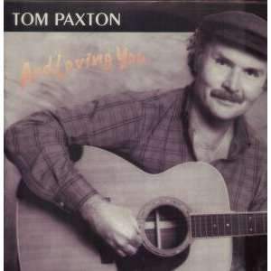 AND LOVING YOU LP (VINYL) SPANISH FLYING FISH 1986: TOM PAXTON: Music