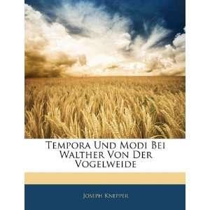 Tempora Und Modi Bei Walther Von Der Vogelweide (German