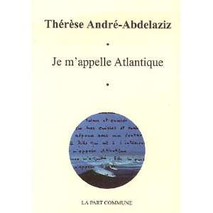 (French Edition) (9782844180964): Thérèse Abdelaziz: Books