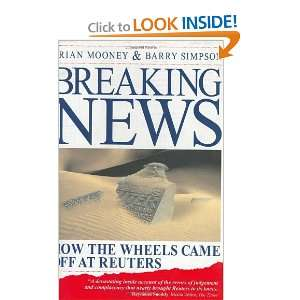 Breaking News How the Wheels Came off at Reuters
