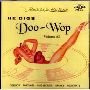 He Digs Doo wop   Vol. #3 Various Music