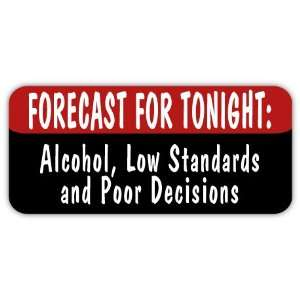 Forecast For Tonight funny car bumper sticker decal 6 X 3