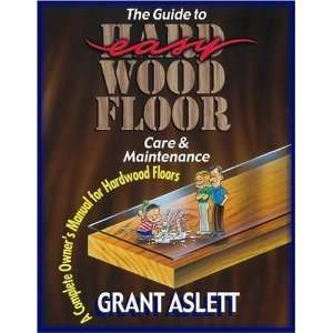The Guide to Easy Wood Floor Care & Maintenance A