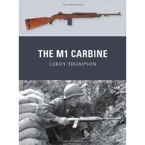 The M1 Carbine (Weapon) [Paperback]: Leroy Thompson: Books