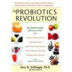 The Probiotics Revolution The Definitive Guide to Safe