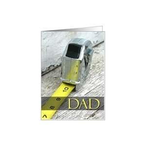 Nobody measures up to Dad, Happy Birthday, tape measure