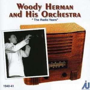 The Radio Years 1940 1941 Woody Herman Music