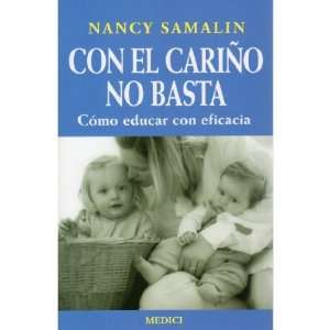 Con El Carino No Basta (Spanish Edition) (9788486193515
