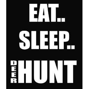 Eat Sleep Deer Hunt Vinyl Decal Sticker