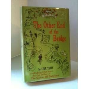 The other end of the bridge Una Troy Books