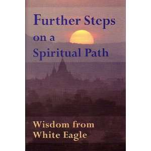 Further Steps on a Spiritual Path (9780854871704) White Eagle Books