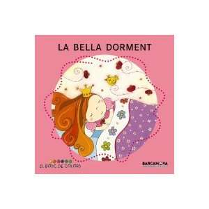 La Bella Dorment / Sleeping Beauty (El Bosc De Colors