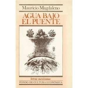 Agua Bajo El Puente (Letras Mexicanas) (Spanish Edition