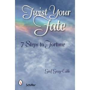 Twist Your Fate 7 Steps to Fortune (9780764329623) Geof