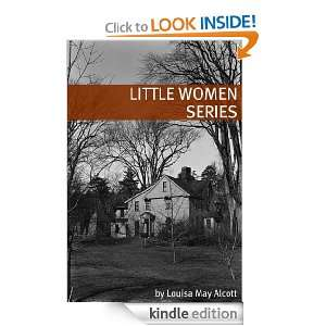 The Little Women Series (Annotated with Biography of Alcott and Plot