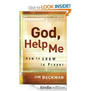 God, Help Me How to Grow in Prayer Jim Beckman  Kindle