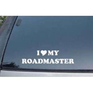 I Love My Roadmaster Vinyl Decal Stickers