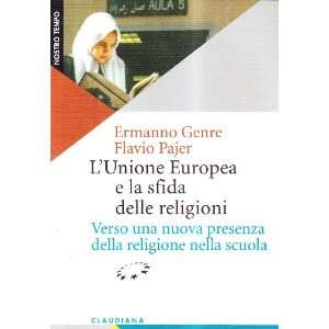 LUnione Europea e la sfida delle religioni. Verso una