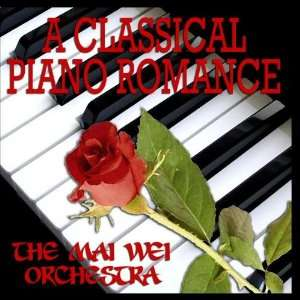 A Classical Piano Romance The Mai Wei Orchestra Music