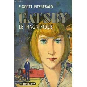 Gatsby Le Magnifique: Fitzgerald Francis Scott: Books