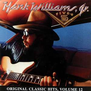 Five O Original Classic Hits, Vol.12, Hank Williams, Jr. Country