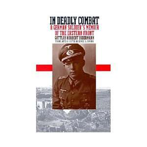 In Deadly Combat A German Soldiers Memoir of the