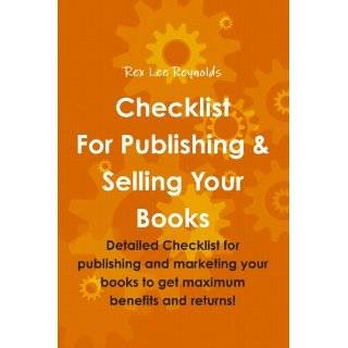 Checklist For Publishing & Selling Your Books ~ Rex Lee Reynolds