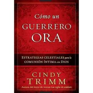 un Guerrero Ora = The Prayer Warriors Way, Trimm, Cindy: Religion
